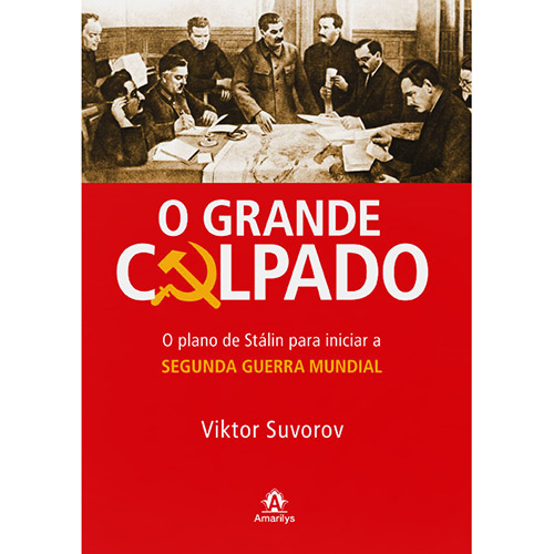 Grande Culpado: o Plano de Stálin para Iniciar a Segunda Guerra Mundial, O