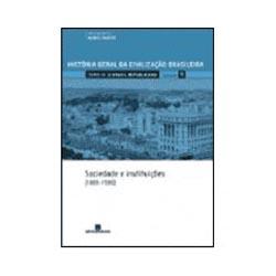Hgcb - o Brasil Republicano: Sociedade e Instituicoes 1889 - Volume 9