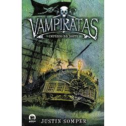 Vampiratas: Império da Noite - Volume 5 - Justin Somper