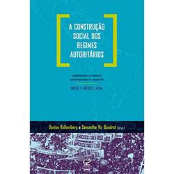 Construção Social dos Regimes Autoritários: Brasil e América Latina - Vol. 2