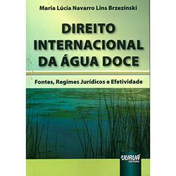 Direito Internacional da Água Doce: Fontes, Regimes Jurídicos e Efetividade