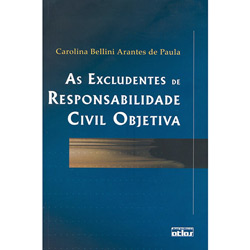As Excludentes de Responsabilidade Civil Objetiva