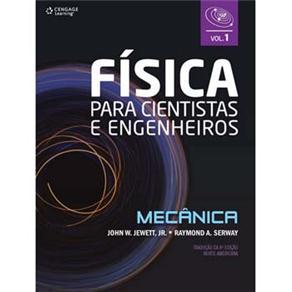 Fisica para Cientistas e Engenheiros: Mecanica - Vol.1 - Tradução da 8ª Edição