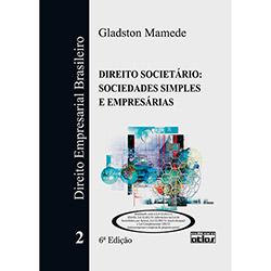 Direito Empresarial Brasileiro: Direito Societário - Sociedades Simples e Empresárias - Vol.2