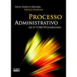 Processo Administrativo: Lei Nº 9.784/99 Comentada (2009 - Edição 1)