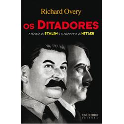 Ditadores, os - a Russia de Stalin e a Alemanha de Hitler