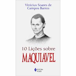 10 Lições Sobre Maquiavel (2013 - Edição 4)