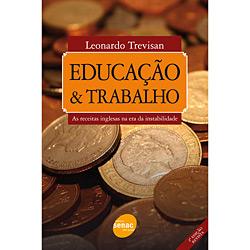 Educacão e Trabalho: as Receitas Inglesas na Era da Instabilidade (2010 - Edição 2)