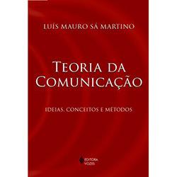 Teoria da Comunicacão: Ideias, Conceitos e Metodos
