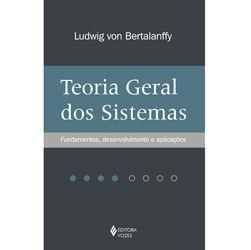 Teoria Geral dos Sistemas: Fundamentos, Desenvolvimento e Aplicações (2013 - Edição 7)