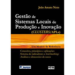 Gestão de Sistemas Locais de Produção e Inovação (clusters/apls): um Modelo de Referência