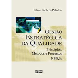 Gestão Estratégica da Qualidade: Princípios, Métodos e Processos
