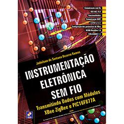 Instrumentação Eletrônica Sem Fio: Transmitindo Dados Com Módulos Xbee Zigbee e Pic16f877a