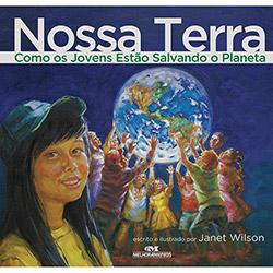 Nossa Terra: Como os Jovens Estão Salvando o Planeta - Janet Wilson