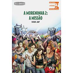 Moreninha 2, a - a Missao