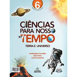 Ciências para Nosso Tempo - 6º Ano (2011 - Edição 1)