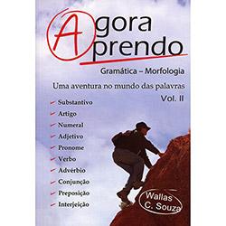 Agora Aprendo Gramática - Morfologia: uma Aventura no Mundo das Palavras - Vol.2