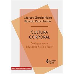 Cultura Corporal: Dialogos Entre Educacao Fisica e Lazer - Col. Fronteiras