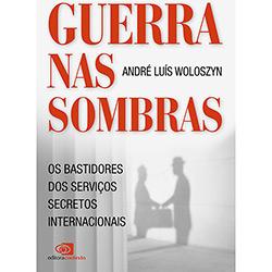 Guerra nas Sombras: os Bastidores dos Serviços Secretos Internacionais (2013 - Edição 1)