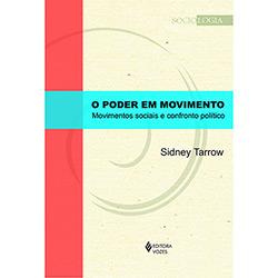 Poder em Movimento, O: Movimentos Sociais e Confronto Politico - Col. Socio