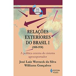 Relacoes Exteriores do Brasil I (1808-1930):a Politica Externa do Sistema A