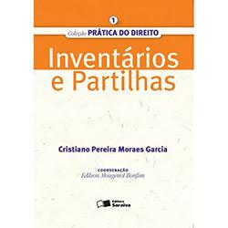 Inventarios e Partilhas - Coleção Prática do Direito 1