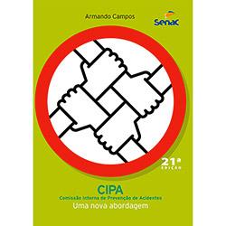 Cipa: Comissão Interna de Prevenção de Acidentes - uma Nova Abordagem