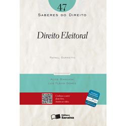 Direito Eleitoral - Vol.47 - Coleção Saberes do Direito