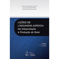 Lições de Linguagem Juridica: da Interpretação a Produção do Texto (2013 - Edição 1)