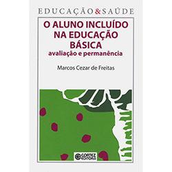 Aluno Incluído na Educação Básica, O: Avaliação e Permanência (2013 - Edição 1)