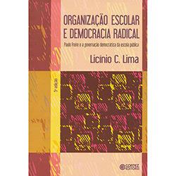 Organização Escolar e Democracia Radical: Paulo Freire e a Governação Democrática da Escola Pública (2013 - Edição 1)