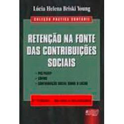 Retencao na Fonte dos Impostos e das Contribuicoes Sociais - Col. Pratica C
