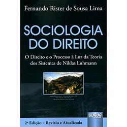 Sociologia do Direito: o Direito e o Processo à Luz da Teoria dos Sistemas de Niklas Luhmann - Fernando Rister de Sousa Lima