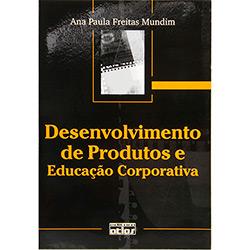 Desenvolvimento de Produtos e Educação Corporativa
