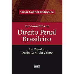 Fundamentos de Direito Penal Brasileiro: Lei Penal e Teoria Geral do Crime