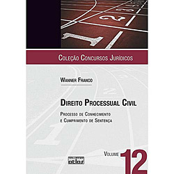 Direito Processual Civil: Processo de Conhecimento e Cumprimento de Sentença - V. 12