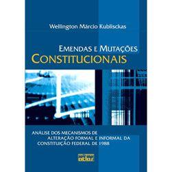 Emendas e Mutações Constitucionais: Análise dos Mecanismos de Alteração Formal e Informal da Constituição Federal de 198