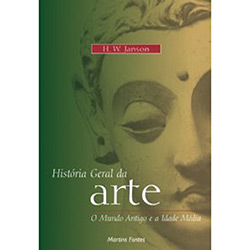 Historia Geral da Arte - o Mundo Antigo e a Idade Media