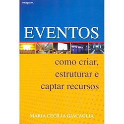 Eventos Como Criar, Estruturar e Captar Recursos