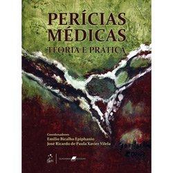 Perícias Médicas: Teoria e Prática