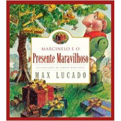 Marcinelo e o Presente Maravilhoso - Presente Maravilhoso