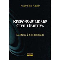 Responsabilidade Civil Objetiva: do Risco à Solidariedade