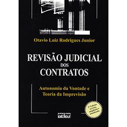 Revisão Judicial dos Contratos: Autonomia da Vontade e Teoria da Imprevisão