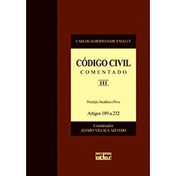Codigo Civil Comentado: Prescrição, Decadência e Prova: Artigos 189 a 232 - V. Iii