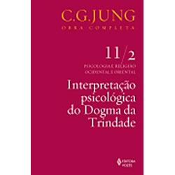 Interpretação Psicológica do Dogma da Trindade - Vol. 11 / 2 - Coleção Obras Completas de C. G. Jung
