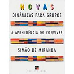 Novas Dinâmicas para Grupos: Aprendência do Conviver - Coleção Catálogo Geral