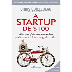Startup de 0, A: Abra o Negócio dos Seus Sonhos e Reinvente Sua Forma de Ganhar a Vida