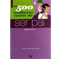 500 Melhores Coisas de Ser Pai, As