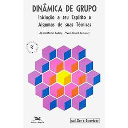 Dinâmica de Grupo: Iniciação a Seu Espírito e Algumas de Suas Técnicas