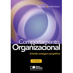 Comportamento Organizacional: Criando Vantagem Competitiva